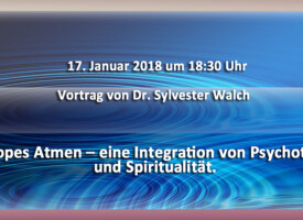 """Vortrag: """"Holotropes Atmen"""" mit Dr. Sylvester Walch"""