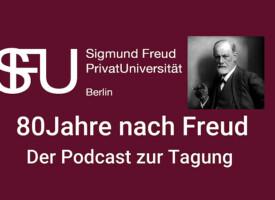 Der Podcast zur Tagung | 80 Jahre nach Freud am 28. September 2019