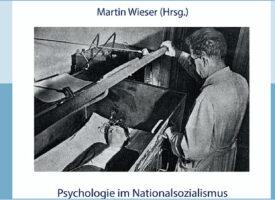 """Neue Buchpublikation: """"Psychologie im Nationalsozialismus""""   Herausgeber: Martin Wieser"""